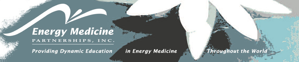 Energy Medicine Partnerships, Inc. - Providing Dynamic Education in Energy Medicine Throughout the World